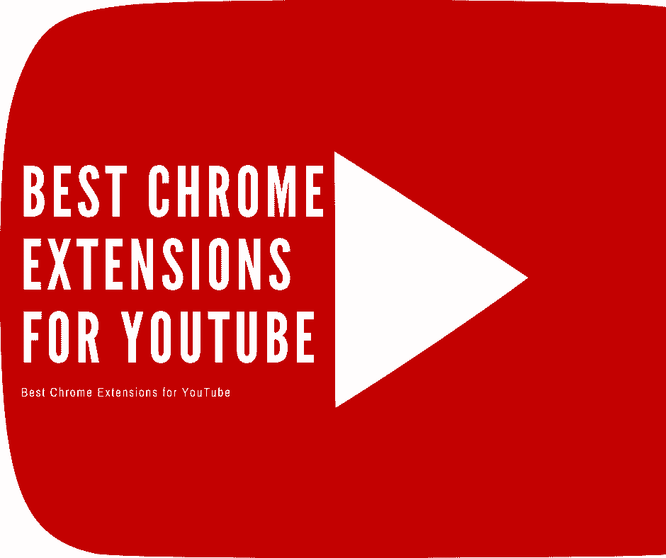 Best Chrome Extensions for YouTube