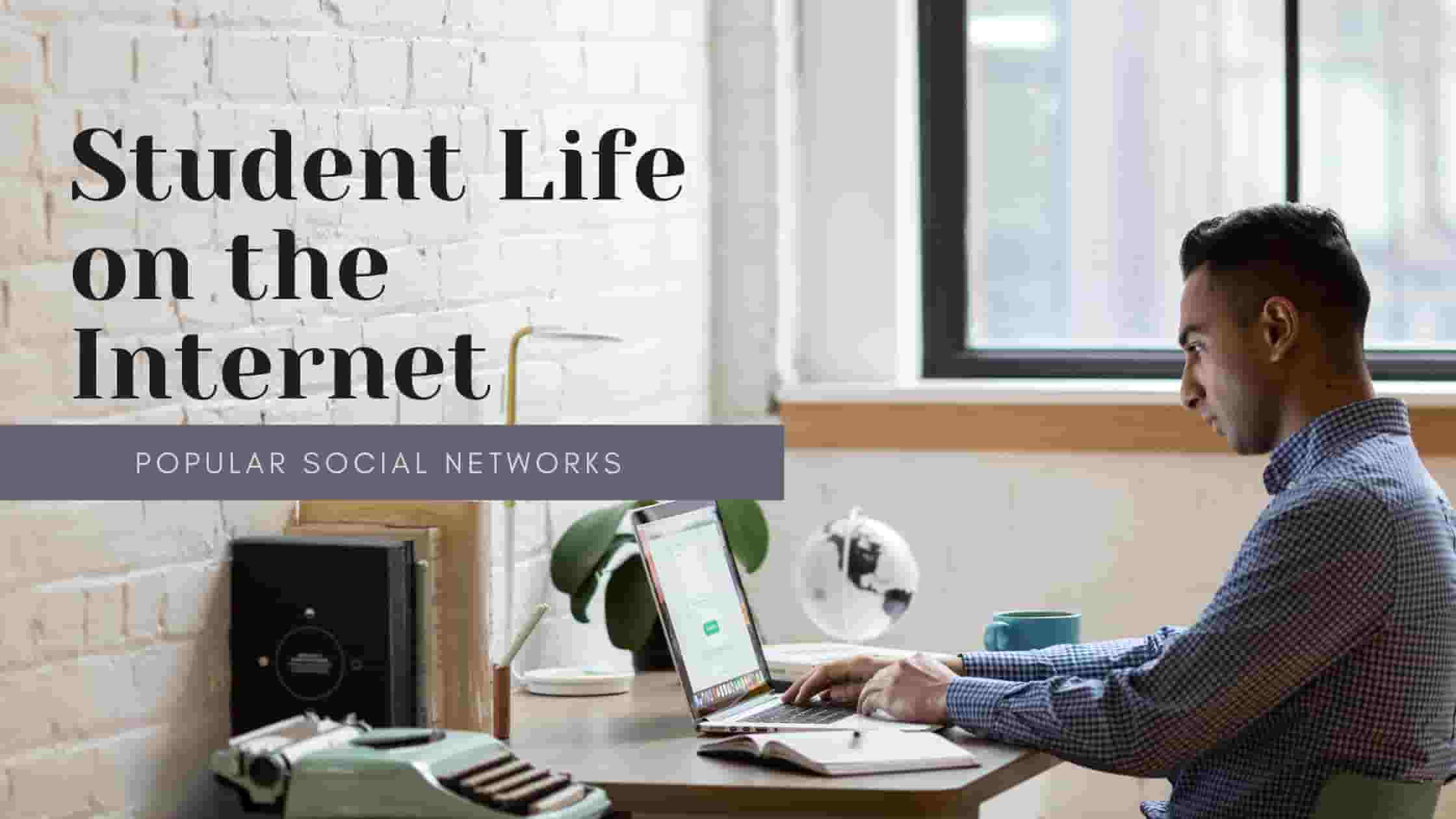Student Life on the Internet